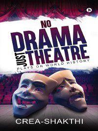 No Drama Just Theatre, Crea-Shakthi