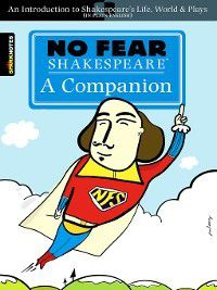 No Fear Shakespeare: A Companion, Sparknotes