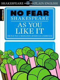 No Fear Shakespeare: As You Like It, Sparknotes