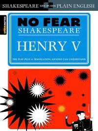 No Fear Shakespeare: Henry V, Sparknotes