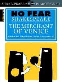 No Fear Shakespeare: Merchant of Venice, Sparknotes
