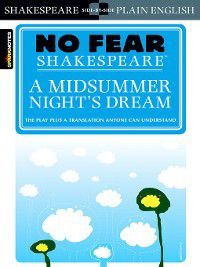 No Fear Shakespeare: Midsummer Night's Dream, Sparknotes