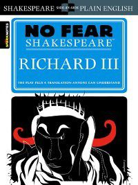 No Fear Shakespeare: Richard III, Sparknotes