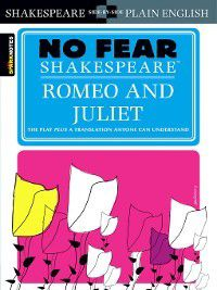 No Fear Shakespeare: Romeo and Juliet, Sparknotes