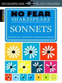 No Fear Shakespeare: Sonnets, Sparknotes