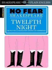 No Fear Shakespeare: Twelfth Night, Sparknotes
