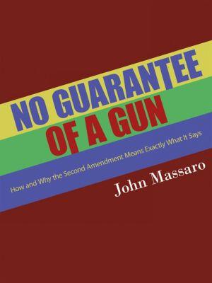 No Guarantee of a Gun, John Massaro