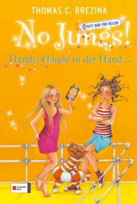 No Jungs! Band 22: Handy, Handy in der Hand ..., Thomas Brezina