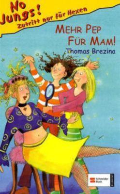 No Jungs! Band 5: Mehr Pep für Mam!, Thomas Brezina
