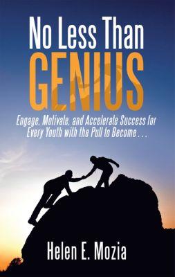 No Less Than Genius, Helen E. Mozia