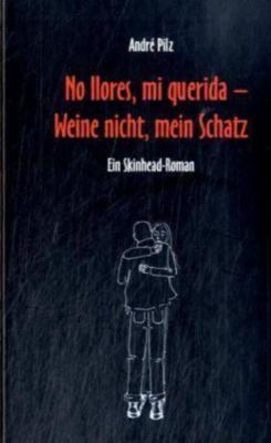 No llores, mi querida - Weine nicht mein Schatz, André Pilz