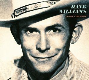 No More Darkness, Hank Williams