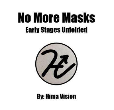 No More Masks, Hima Vision