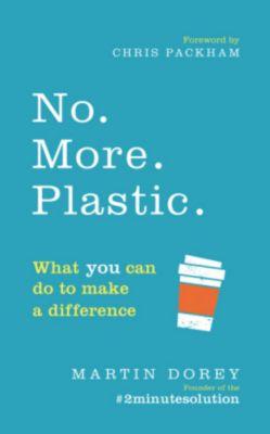 No. More. Plastic., Martin Dorey