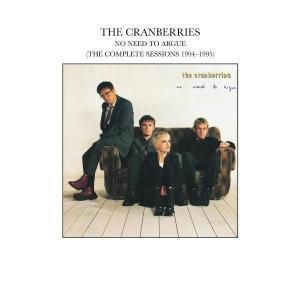 No Need To Argue (The Complete Sessions 1994-1995), The Cranberries