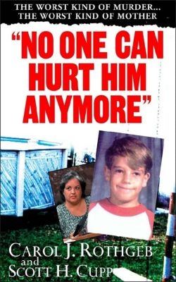 No One Can Hurt Him Anymore, Carol J. Rothgeb, Scott H. Cupp