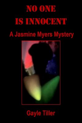 No One Is Innocent: A Jasmine Myers Mystery, Gayle Tiller
