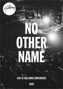 No Other Name, Hillsong Worship
