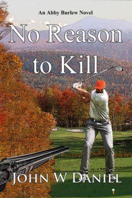No Reason to Kill, John W. Daniel