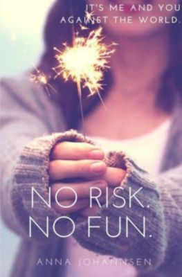 No Risk. No Fun. - Anna Johannsen |