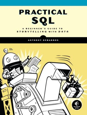No Starch Press: Practical SQL, Anthony DeBarros