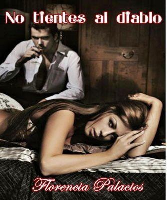 No tienes al diablo, Florencia Palacios