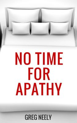 No Time for Apathy, Greg Neely