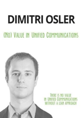 (No) Value in Unified Communications, Dimitri Osler