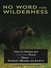 No Word for Wilderness, Roger Thompson