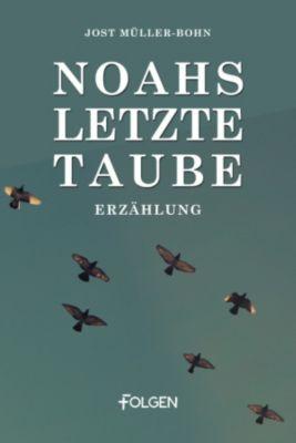 Noahs letzte Taube, Jost Müller-Bohn