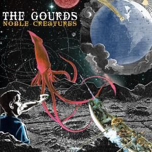 Noble Creatures, The Gourds