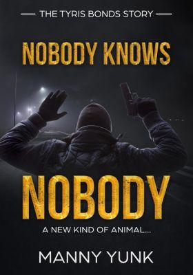 Nobody Knows Nobody, Manny Yunk