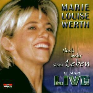 Noch mehr vom Leben, Marie Louise Werth