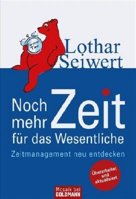 Noch mehr Zeit für das Wesentliche, Lothar J. Seiwert