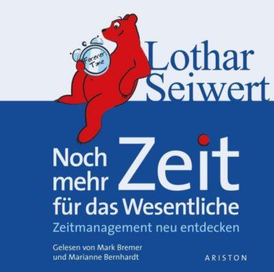 Noch mehr Zeit für das Wesentliche, 2 Audio-CDs, Lothar J. Seiwert