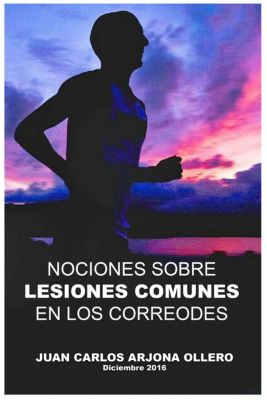 Nociones sobre lesiones comunes en los corredores, Juan Carlos Arjona