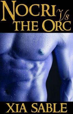 Nocri vs. the Orc, Xia Sable