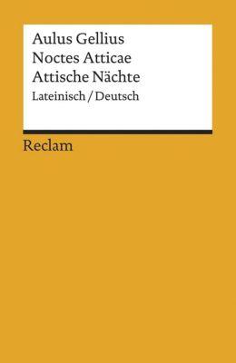 Noctes Atticae / Attische Nächte - Aulus Gellius |