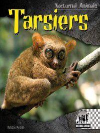 Nocturnal Animals: Tarsiers, Kristin Petrie