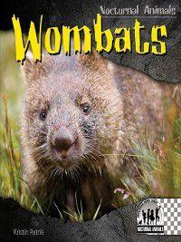 Nocturnal Animals: Wombats, Kristin Petrie