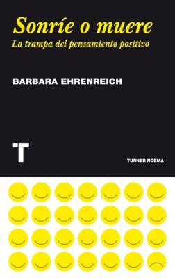 Noema: Sonríe o muere, Barbara Ehrenreich