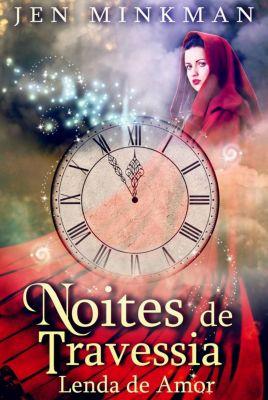 Noites De Travessia: Lenda De Amor, Jen Minkman