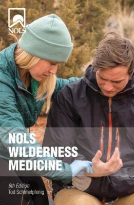 NOLS Library: NOLS Wilderness Medicine, Tod Schimelpfenig
