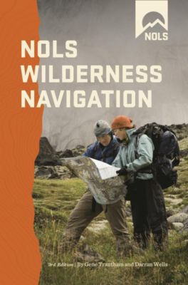 NOLS Library: NOLS Wilderness Navigation, Darran Wells, Gene Trantham