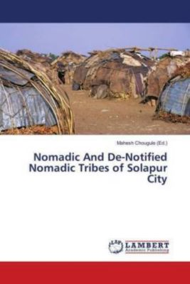 Nomadic And De-Notified Nomadic Tribes of Solapur City