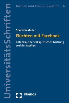 Nomos Universitätsschriften – Medien und Kommunikation: Flüchten mit Facebook, Severina Müller
