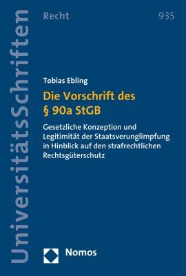 Nomos Universitätsschriften – Recht: Die Vorschrift des § 90a StGB, Tobias Ebling