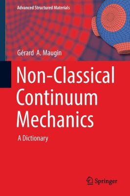 Non-Classical Continuum Mechanics, Gérard A. Maugin