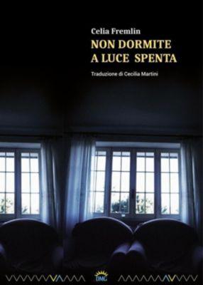 Non dormite a luce spenta, Celia Fremlin, Mauricio Dupuis, Cecilia Martini