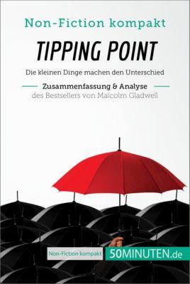 Non-Fiction kompakt: Tipping Point von Malcolm Gladwell (Zusammenfassung & Analyse), 50Minuten.de